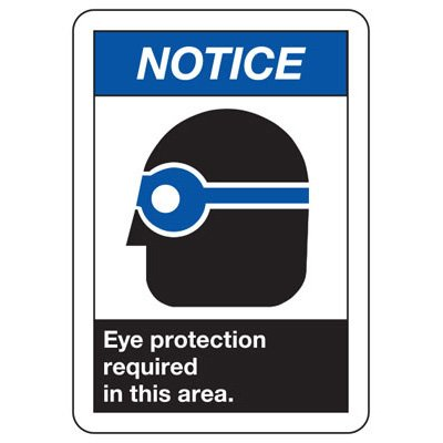 Notice Eye Protection Required - ANSI Safety Signs