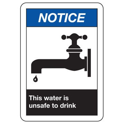 ANSI Safety Signs - Notice This Water Is Unsafe To Drink