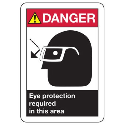ANSI Safety Signs - Danger Eye Protection Required In This Area