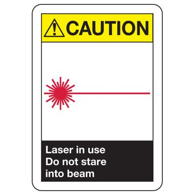 ANSI Safety Signs - Caution Laser In Use Do Not Stare Into Beam