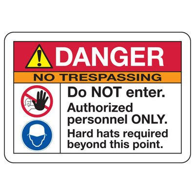 ANSI Z535 Safety Signs - Danger No Trespassing Do Not Enter