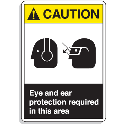 ANSI Z535 Safety Signs - Caution Eye And Ear Protection Required