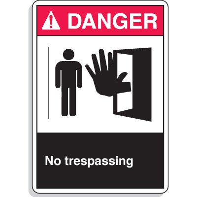 ANSI Z535 Safety Signs - Danger No Trespassing