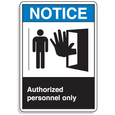 ANSI Z535 Safety Signs - Notice Authorized Personnel Only