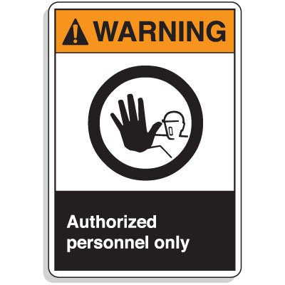 ANSI Z535 Safety Signs - Warning Authorized Personnel Only