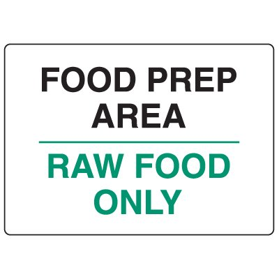 Anti-Microbial Signs - Food Prep Area Raw Food Only