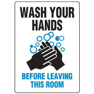 Anti-Microbial Signs - Wash Your Hands Before Leaving This Room
