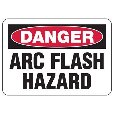Arc Flash Safety Signs - Danger Arc Flash Hazard (OSHA)
