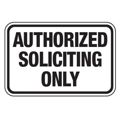 Authorized Soliciting Only - Property Protection Signs