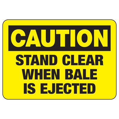 Baler Safety Signs - Caution Stand Clear When Bale is Ejected