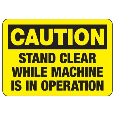 Baler Safety Signs - Caution Stand Clear While Machine is in Operation
