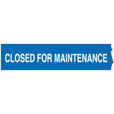 Barricade Tape - Closed For Maintenance