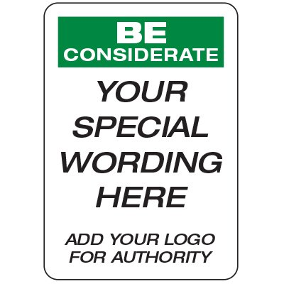 Be Considerate - Custom School Safety Signs
