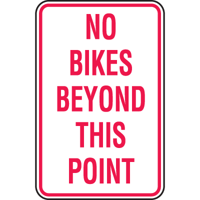 Bike Signs- No Bikes Beyond This Point