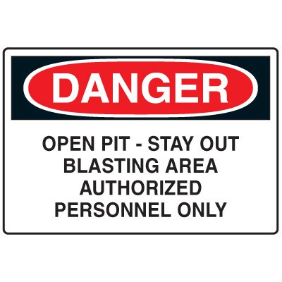 Blasting Safety Signs - Danger Open Pit-Stay Out Blasting Area Authorized Personnel Only