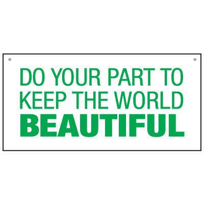 Bulk General Safety Signs - Do Your Part To Keep The World Beautiful