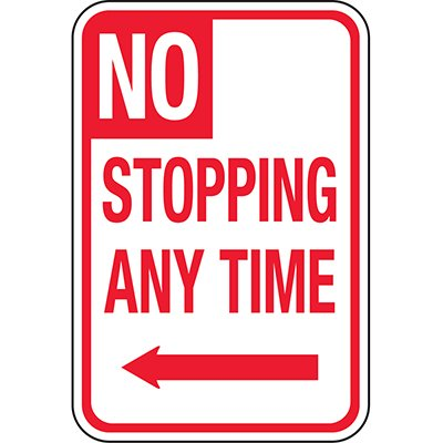 California Traffic & Parking Signs - No Stopping Any Time (Left Arrow)