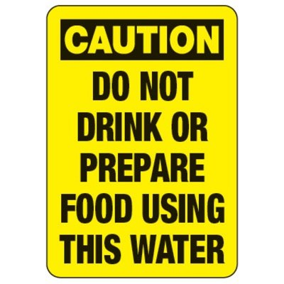 Caution Don't Drink/Prepare Using Water - Water Safety Signs