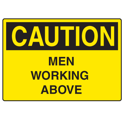 OSHA Caution Signs - Men Working Above