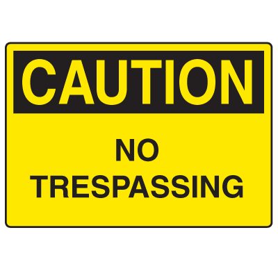 OSHA Caution Signs - No Trespassing