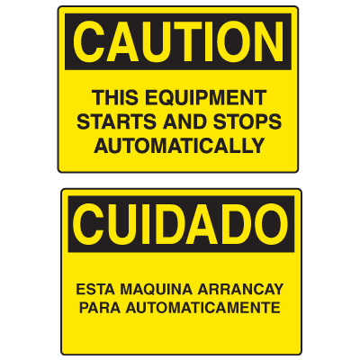 OSHA Caution Signs - Equipment Starts Stops Automatically - English or Spanish
