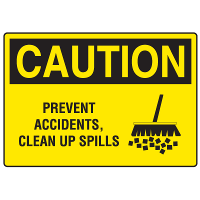 OSHA Caution Signs - Prevent Accidents, Clean Up Spills