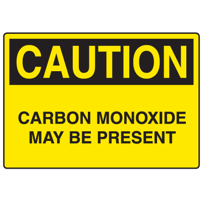 OSHA Caution Signs - Carbon Monoxide May Be Present