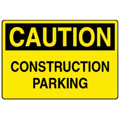 Caution Signs - Caution Construction Parking
