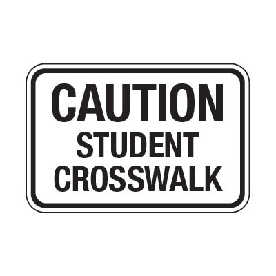 Caution Student Crosswalk - School Parking Signs