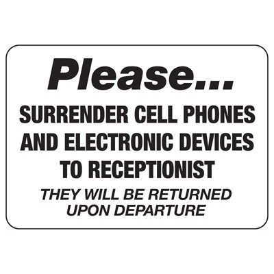 Surrender Cell Phones To Receptionist - Cell Phone Signs