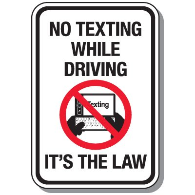 Cell Phone Law & No Texting Signs - No Texting While Driving It's The Law