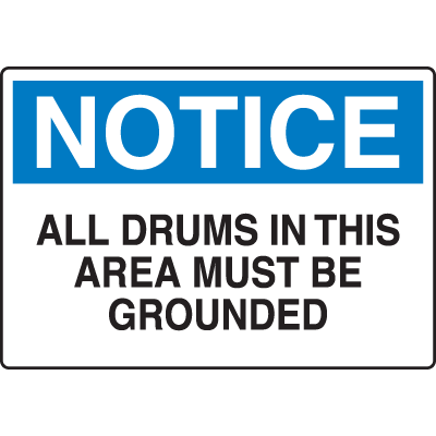 Chemical & HazMat Signs - All Drums In This Area Must Be Grounded
