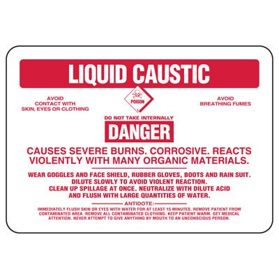 Liquid Caustic Danger Causes Severe Burns - Chemical Sign