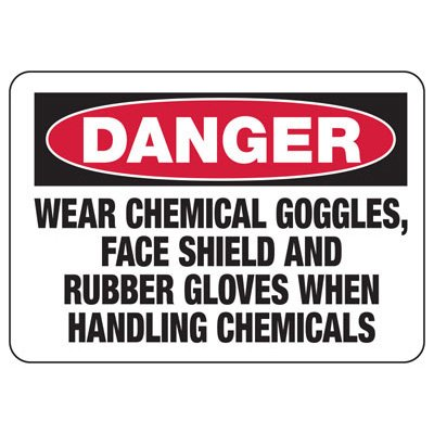 Chemical Signs - Danger Wear Chemical Goggles