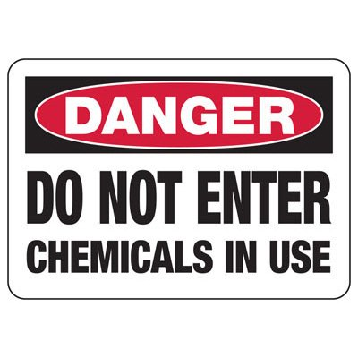 OSHA Danger Signs - Do Not Enter Chemicals In Use