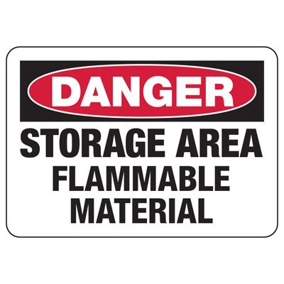 Danger Signs - Storage Area Flammable Material