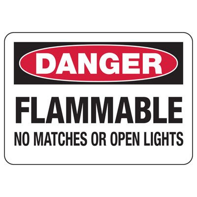 Danger Signs - Flammable No Matches Or Open Lights
