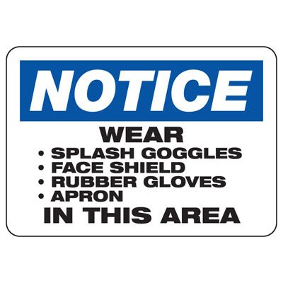 Notice Wear Splash Goggles - Industrial Chemical Warning Sign