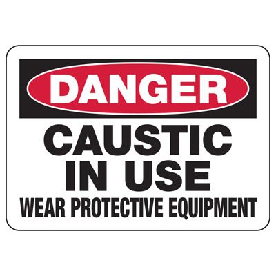 Danger Caustic In Use - Industrial Chemical Warning Sign