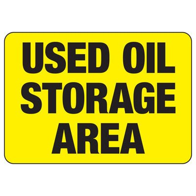 Used Oil Storage Area - Industrial Chemical Warning Sign