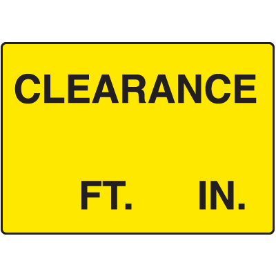 Clearance FT. IN. Signs
