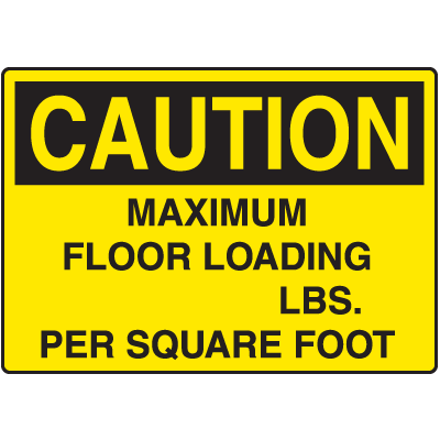 Caution Maximum Floor  Loading Capacity Signs