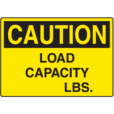 Caution Load Capacity lbs. Signs
