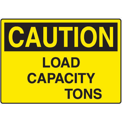 Caution Load Capacity Tons Signs
