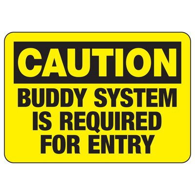 Confined Space Signs - Caution - Buddy System Required For Entry