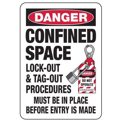 Confined Space Signs - Danger Lockout & Tagout Procedures Must Be In Place