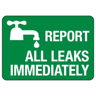 Report All Leaks Immediately - Conserve Energy And LEED Signs