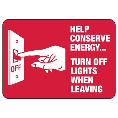 Help Conserve Energy Turn Off Ligts When Leaving - Conserve Energy Sign