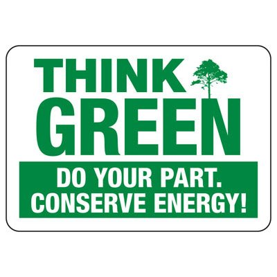 Think Green Do Your Part Conserve Energy - Conserve Energy & LEED Signs