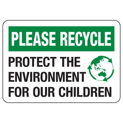Please Recycle Protect Our Environment - Conserve Energy & LEED Signs